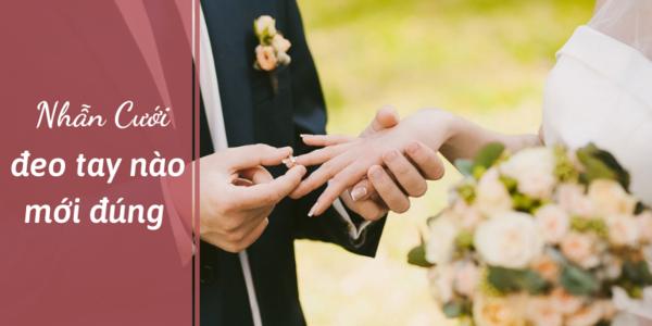 Đeo nhẫn cưới tay nào cho đúng truyền thống